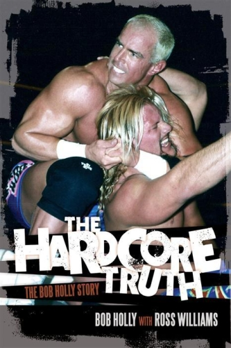 bob-holly-the-hardcore-truth-book